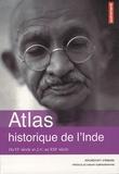 Arundhati Virmani - Atlas historique de l'Inde - Du VIe siècle av J-C au XXIe siècle.