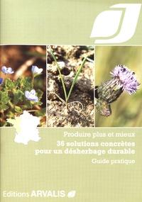 36 solutions concrètes pour un désherbage durable - Produire plus et mieux.pdf