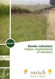 Arvalis - Institut du végétal - Bandes enherbées - Enjeux, implantation et entretien.