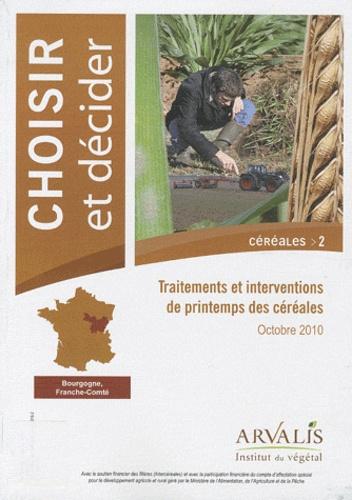 Arvalis - Institut du végétal - Choisir N° 2, Octobre 2010 : Traitements et interventions de printemps des céréales.