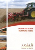 Arvalis - Institut du végétal - Choisir ses outils de travail du sol.
