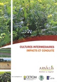 Arvalis - Institut du végétal - Cultures intermédiaires - Impacts et conduite.