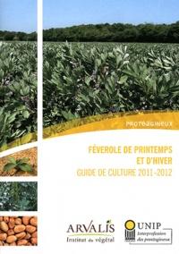 Arvalis - Institut du végétal - Féverole de printemps et d'hiver - Guide de culture 2011-2012.