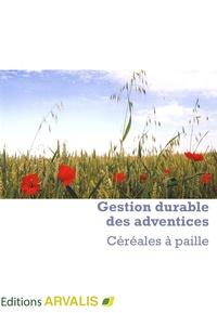 Arvalis - Institut du végétal - Gestion durable des adventices - Céréales à paille.