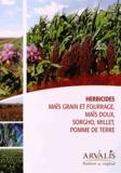 Arvalis - Institut du végétal - Herbicides maïs grain et fourrage, maïs doux, sorgho, millet, pomme de terre.