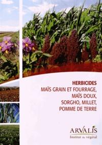 Herbicides maïs grain et fourrage, maïs doux, sorgho, millet, pomme de terre -  Arvalis - Institut du végétal | Showmesound.org