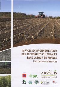 Arvalis - Institut du végétal - Impacts environnementaux des techniques culturales sans labour en France - Etat des connaissances.