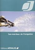Arvalis - Institut du végétal - Les vrai-faux de l'irrigation.