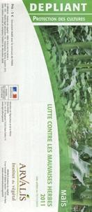 Arvalis - Institut du végétal - Maïs - Lutte contre les mauvaises herbes.