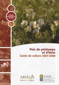 Arvalis - Institut du végétal - Pois de printemps et d'hiver - Guide de culture 2007-2008.