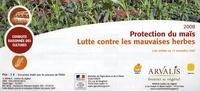 Arvalis - Institut du végétal - Protection du maïs - Lutte contre les mauvaises herbes / Lutte contre les ravageurs et maladies.