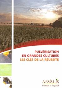 Pulvérisation en grandes cultures- Les clés de la réussite -  Arvalis - Institut du végétal   Showmesound.org