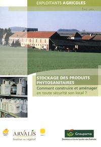 Arvalis - Institut du végétal - Stockage des produits phytosanitaires - Comment construire et aménager son local ?.