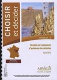 Arvalis - Institut du végétal - Variétés et traitements d'automne des céréales - Choisir et décider.