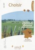 Arvalis - Institut du végétal - Choisir N° 1, août 2007 : Variétes et traitements d'automne des céréales Bourgogne Franche comté.