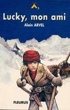 Arvel et  Alain - Lucky, mon ami - Klondyke, 1898, roman.