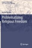 Arvind Sharma - Problematizing Religious Freedom.