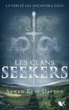 Arwen Elys Dayton - Les Clans Seekers Tome 1 : .