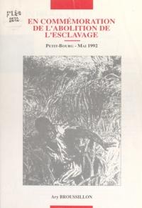 Ary Broussillon - En commémoration de l'abolition de l'esclavage - Petit-Bourg, mai 1992.