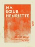 Ary Renan et Henri Scheffer - Ma sœur Henriette.