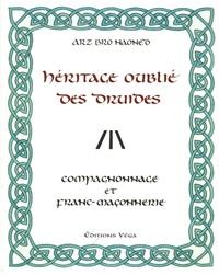 Héritage oublié des druides- Compagnonnage et franc-maçonnerie - Arz Bro Haoned |
