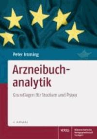 Arzneibuchanalytik - Grundlagen für Studium und Praxis.