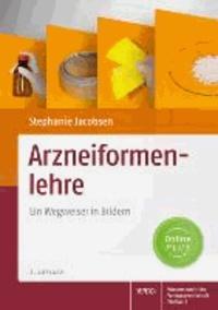 Arzneiformenlehre - Ein Wegweiser in Bildern.