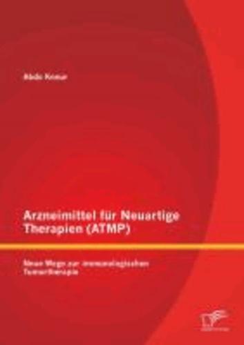 Arzneimittel für Neuartige Therapien (ATMP): Neue Wege zur immunologischen Tumortherapie.