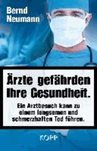 Ärzte gefährden Ihre Gesundheit - Ein Arztbesuch kann zu einem langsamen und schmerzhaften Tod führen.