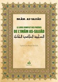 As-Sajjâd - Le livre complet des prières de l'imam As-Sajjad.
