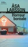 Asa Larsson - Horreur boréale - Une enquête de Rebecka Martinsson.