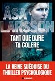 Asa Larsson - Tant que dure ta colère.