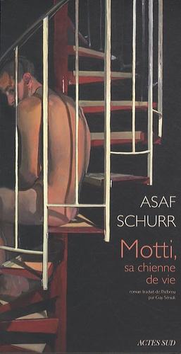 Asaf Schurr - Motti, sa chienne de vie.