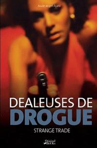 Asale Angel- Ajani - Strange trade - Dealeuses de drogue.