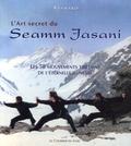 Asanaro - L'Art secret du Seamm-Jasani - Les 58 mouvements tibétains de l'éternelle jeunesse.