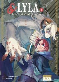 Asato Konami et Ejiwa Saita - Lyla et la bête qui voulait mourir Tome 1 : .