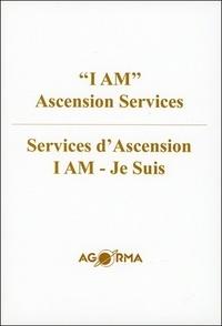 Ascensionnés Maîtres - Services d'Ascension - I am - Je Suis - Edition bilingue.