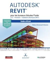 ASCENT - Autodesk Revit pour les bureaux d'études Fluide - CVC - Plomberie - Installations électriques (MEP) - Guide officiel - Préparation à la certification Autodesk.