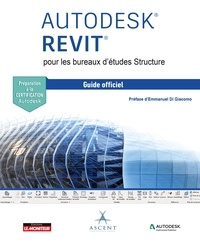 ASCENT - AUTODESK REVIT pour les bureaux d'études Structure - Le guide officiel - Certification Autodesk.