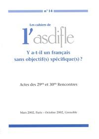 Louis Porcher - Les cahiers de l'Asdifle N° 14 : Y a-t-il un français sans objectif(s) spécifique(s) ? - Actes des 29e et 30e Rencontres, Mars 2002, Paris - Octobre 2002, Grenoble.
