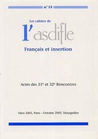 Geneviève Baraona - Les cahiers de l'Asdifle N° 15 : Français et insertion - Actes des 31e et 32e Rencontres, Mars 2003, Paris - Octobre 2003, Montpellier.