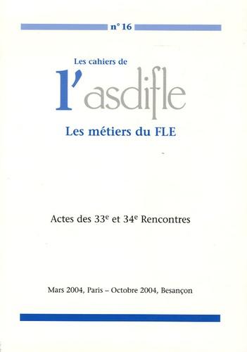 Louis Porcher et Annie Monnerie-Goarin - Les cahiers de l'Asdifle N° 16 : Les métiers du FLE - Actes des 33e et 34e Rencontres.