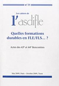Mariella Causa et Marie Berchoud - Les cahiers de l'Asdifle N° 21 : Quelles formations durables en FLE/FLS...? - Actes des 43e et 44e Rencontres.