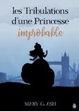 Ash Mary G. - Les Tribulations d'une Princesse Improbable.