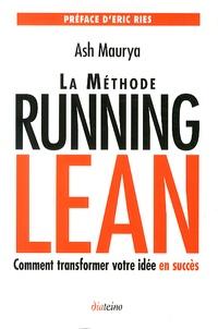 Ash Maurya - La méthode Running Lean - Comment transformer votre idée en succès.