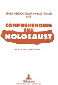 Asher Cohen et Yoav Gelber - Comprehending the Holocaust - Historical and Literary Research.