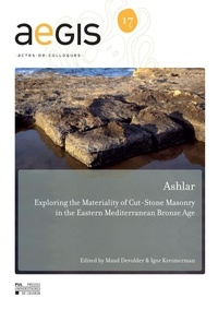 Maud Devolder - Aegis 17 : Ashlar - Exploring the Materiality of Cut-Stone Masonry in the Eastern Mediterranean Bronze Age.