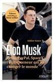 Ashlee Vance - Elon Musk - Tesla, Paypal, SpaceX : l'entrepreneur qui va changer le monde.