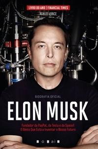 Ashlee Vance - Elon Musk - O Génio Que Está a Inventar o Nosso Futuro.