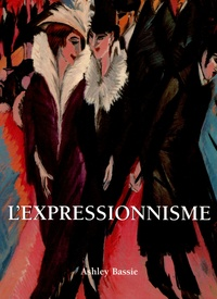 Ashley Bassie - L'Expressionnisme.